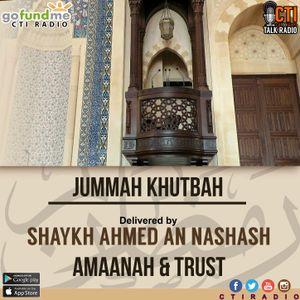 Jummah Khutbah - Amaanah & Trust by Shaykh Ahmed An Nashash