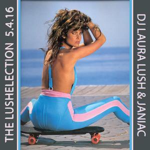 The Lushelection ft. Janiac 5.4.16