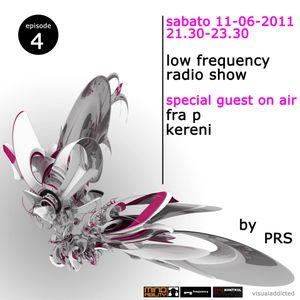 FRA P @ LOW FREQUENCY RADIO SHOW 11-06-2011 EPISODE 4 PART 1