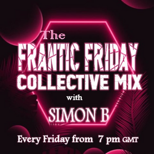 Frantic Friday Collective Mix With Simon B. - June 12 2020 www.fantasyradio.stream