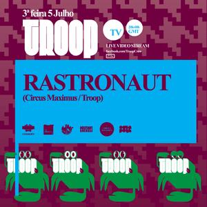 TroopTV 01 - Rastronaut