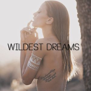 WILDEST DREAMS ** Deep Chill Wave Mix **