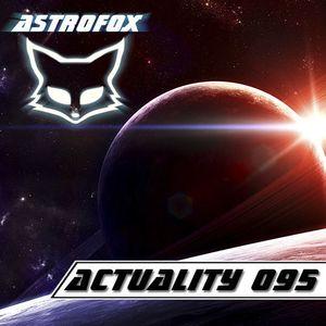 AstroFox – Actuality 095