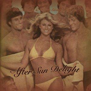 The Nutsons Presents - After Sun Delight