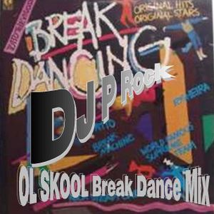 DJ P Rock OL Skool Break Dance Mix