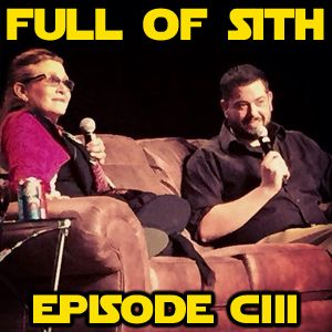 Episode CIII: Carrie Fisher and Ray Park