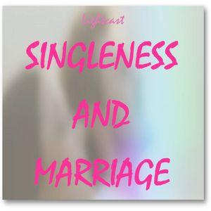 Singleness and Marriage (Standalone Series) Princess Joy Pelayo 2-27-2016
