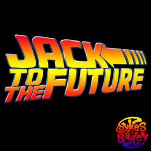 Jack to the Future 07/02/12