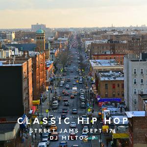 Classic Hip Hop - Street Jams (Sept 17)