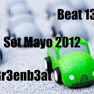 Beat 13 Gr3enb3at Set Mayo 2012
