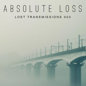 Absolute Loss: Lost Transmissions 003