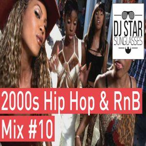 Best of 2000s Best Of Hip Hop RnB Oldschool Summer Club Mix #10 - Dj StarSunglasses