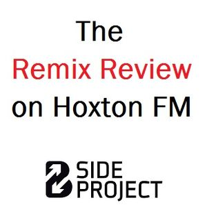 The Remix Review on Hoxton FM: 15.10.2015 - special guest Estelle Rubio