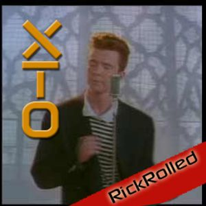 XTO- RickRolled
