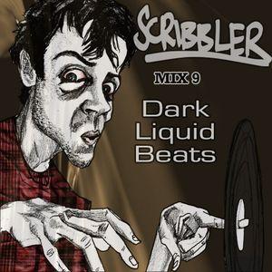 Scribbler: Mix 9 - Dark Liquid Beats