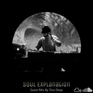 Tino Deep - Soul Explanation EP. 012 Guest Mix (December 2019)