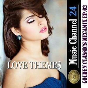 LOVE THEMES (GOLDEN CLASSICS MEGAMIX Ep.02)