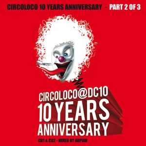 Arpiar - Circoloco @ DC10 - 10 Years Anniversary part 2 (2008)