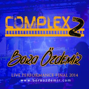 Bora Özdemir - Complex 2 (Live Performance Final 2014 ) FG Radio