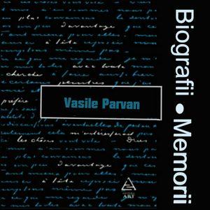 Biografii, Memorii: Vasile Parvan (1977)