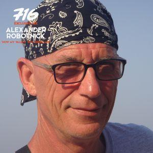 716 Exclusive Mix - Alexander Robotnick : How My Valley Was Green Mix