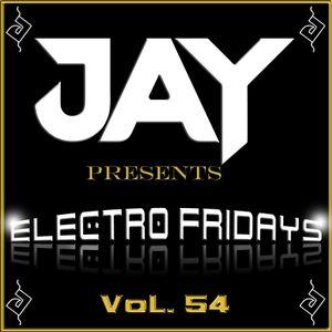 JAY presents Electro Fridays VoL. 54