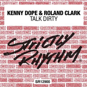 Strictly Rhythm presents Roland Clark's Talk Dirty mix