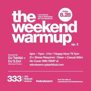 #THEWKNDWARMUP DJ Tekit iZI - Episode 2