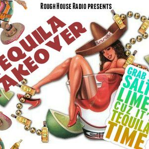 Tequila Takeover @ Rough House Radio (9/11/2013)