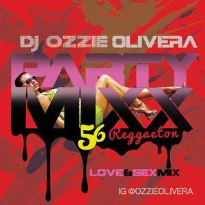 IG @OzzieOlivera *PARTY MIXX 56* REGGAETON *Love & Sex Mix*
