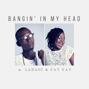 Bangin' In My Head With FayFay & Ladani (19th September Edition)