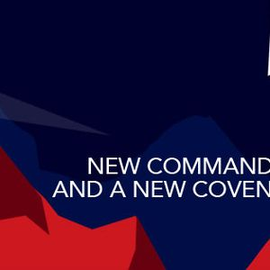 The Story: New Commands and a New Covenant - Audio