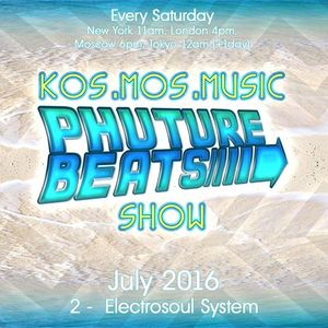 Phuture Beats Show July 2nd 2016 hosted by Electrosoul System