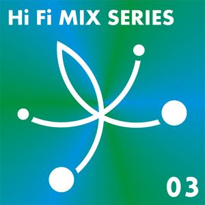 Hi Fi Mix Series 03