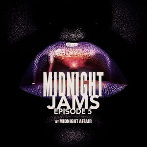 Midnight Jams Episode 005