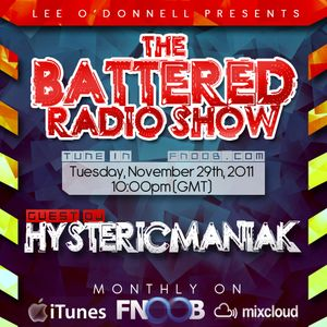 The Battered Radio Show - November 29th 2011 Guest Hystericmaniak