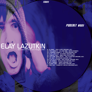 Elay Lazutkin - Podcast 003