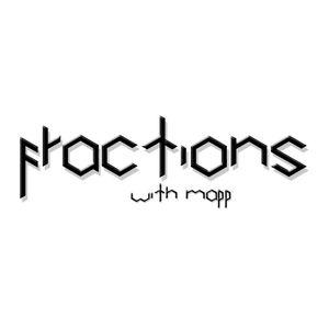 Mapp - Fractions Radio Show 006