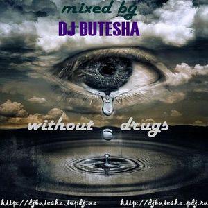 23. DJ Butesha - Without Drugs (July 2008)