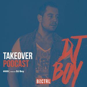 Takeover Podcast #009 - DJ B.O.Y.
