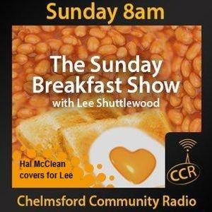 The Sunday Breakfast Show - Hal McClean - 12/04/15 - Chelmsford Community Radio