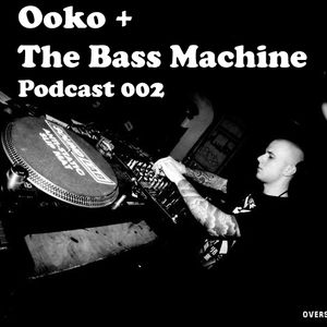 Bass Machine Podcast 002 : Ooko (Bristol UK)