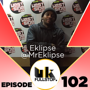 "UK FULLSTOP - #Episode 102 - (Thurs 10PM-Midnight) ""Greatest to the Latest"" feat. @MrEklipse"