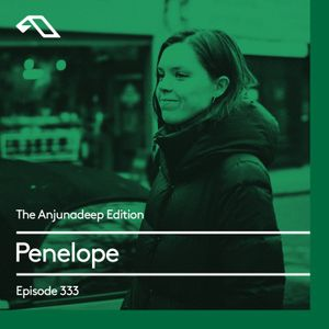 The Anjunadeep Edition 333 with Penelope