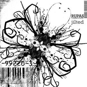 Rupas - Jilted (2006 12 23)