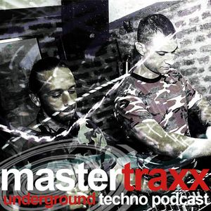 Mastertraxx Underground Techno Podcast Concrete Djz