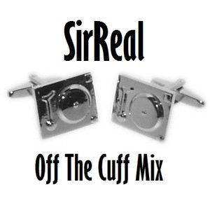 SirReal - Off The Cuff Mix