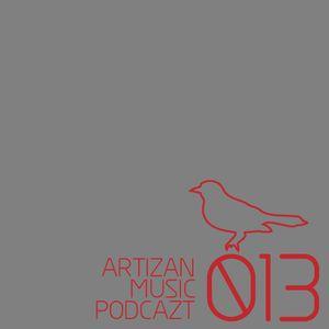 Artizan Music Podcazt 013
