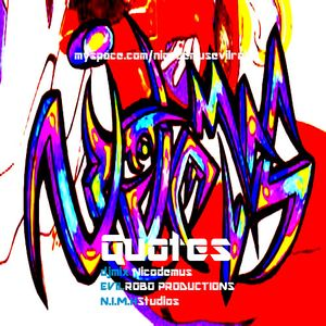 """QUOTES"" dj mix by Nicodemus the evilrobo"
