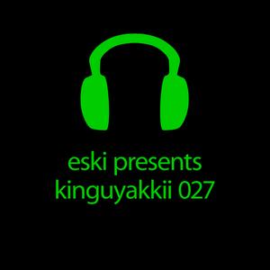 eski presents kinguyakkii episode 027